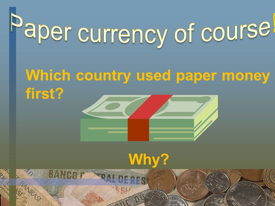 Which country used paper money first Why