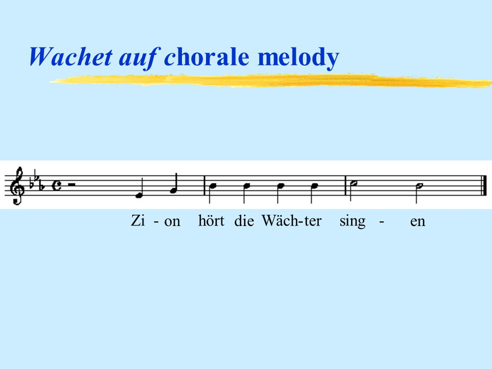 Log zBach zCantata #140, (Wachet auf ) zSacred cantata zI= yMvt 4: 2 highly contrasting ideas combined in Ritornello-like organization yMvt 7: simple homophonic chorale Helps: Connect Kamien Connect Kamien Kamien Text Listening Guide