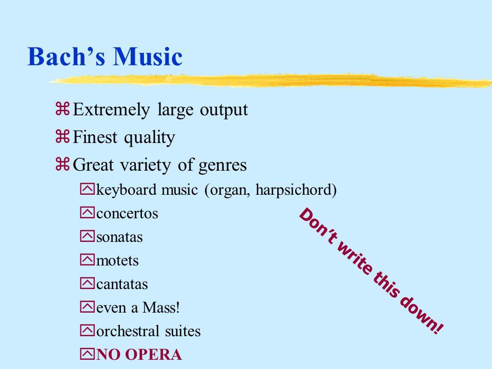 Johann Sebastian Bach zChurch Musician yWrite music for services yPlay organ yTeach choirs yTeach soloists yConduct orchestra, choirs zCourt Musician