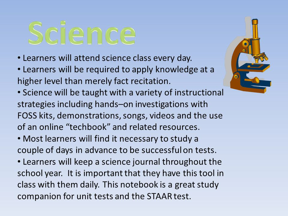 Learners will attend science class every day.