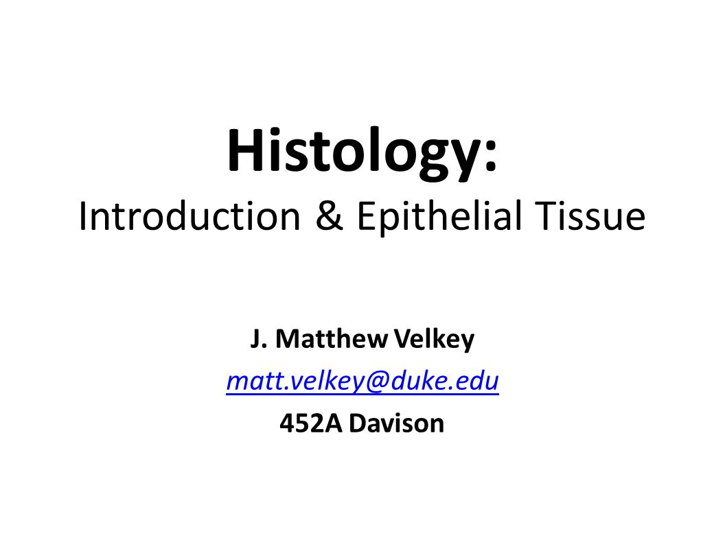 Resources Textbook: Junqueira's Basic Histology, 12 th ed.