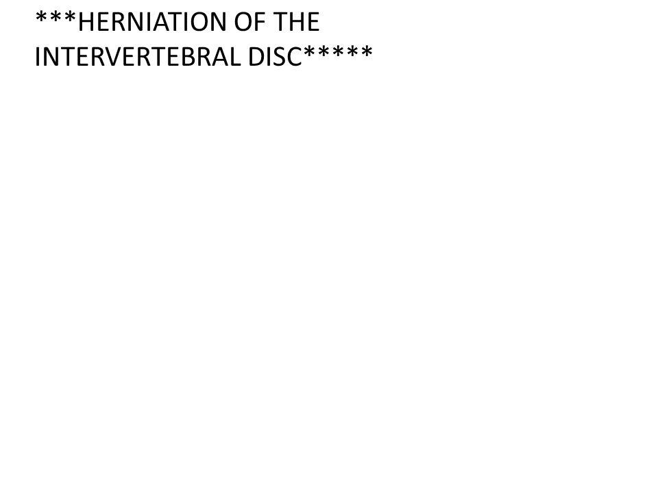 ***HERNIATION OF THE INTERVERTEBRAL DISC*****