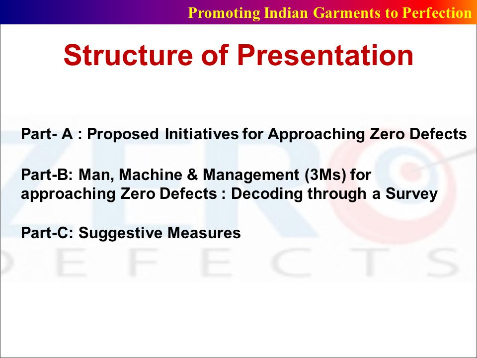 Major findings Indian RMG industry is experiencing the constraint of defects and requires special attention for eliminating it and enhancing the competitiveness.
