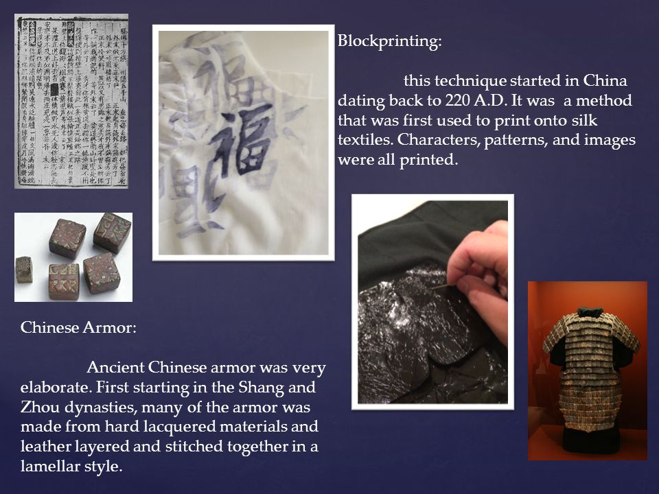Blockprinting: this technique started in China dating back to 220 A.D.