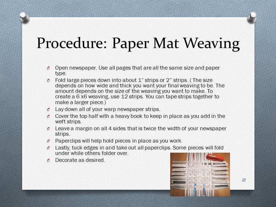 Procedure: Paper Mat Weaving O Open newspaper.