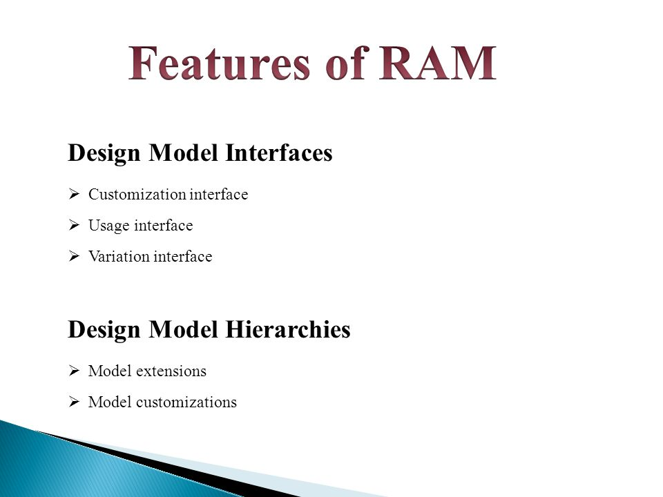 Design Model Interfaces  Customization interface  Usage interface  Variation interface Design Model Hierarchies  Model extensions  Model customizations