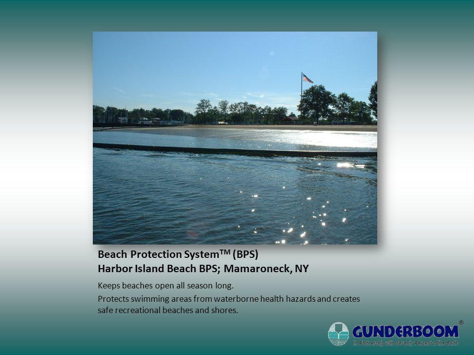 Beach Protection System TM (BPS) Harbor Island Beach BPS; Mamaroneck, NY Keeps beaches open all season long.