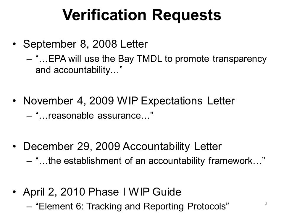 Verification Work Underway NEIEN –Successful submission of 2010 progress data NACD –Project for development of data collection/verification protocols for non-cost shared ag practices USGS MOU's with NRCS/FSA –Improving access to federal cost-shared data USDA Office of Environmental Markets –Synthesis of verification of environ.