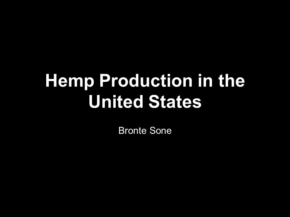 Hemp Production in the United States Bronte Sone