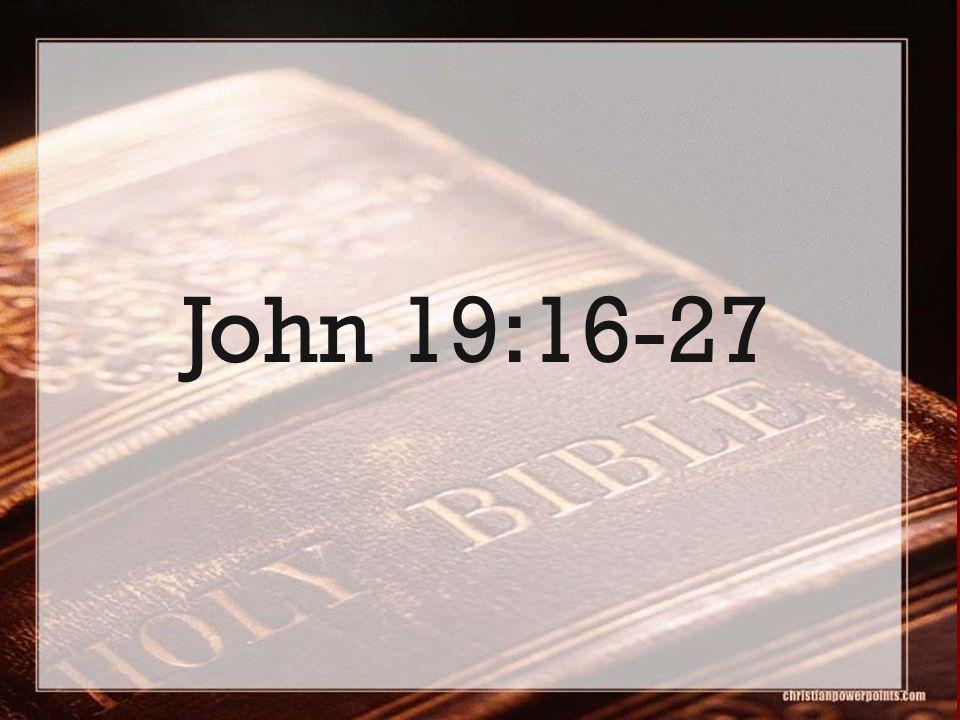 John 19:16-27