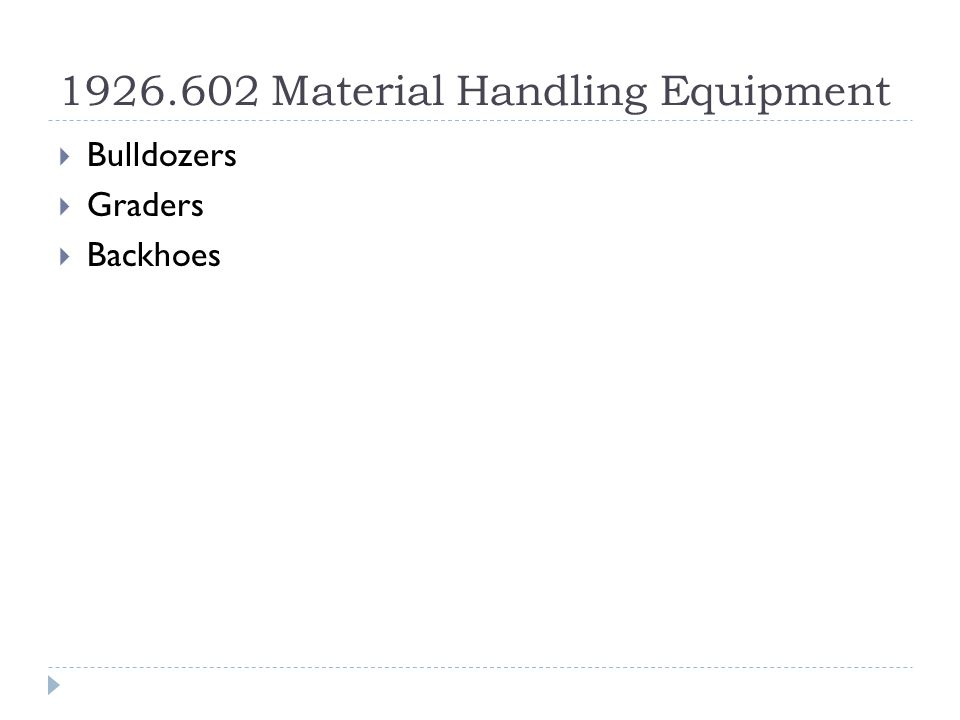 1926.602 Material Handling Equipment  Bulldozers  Graders  Backhoes