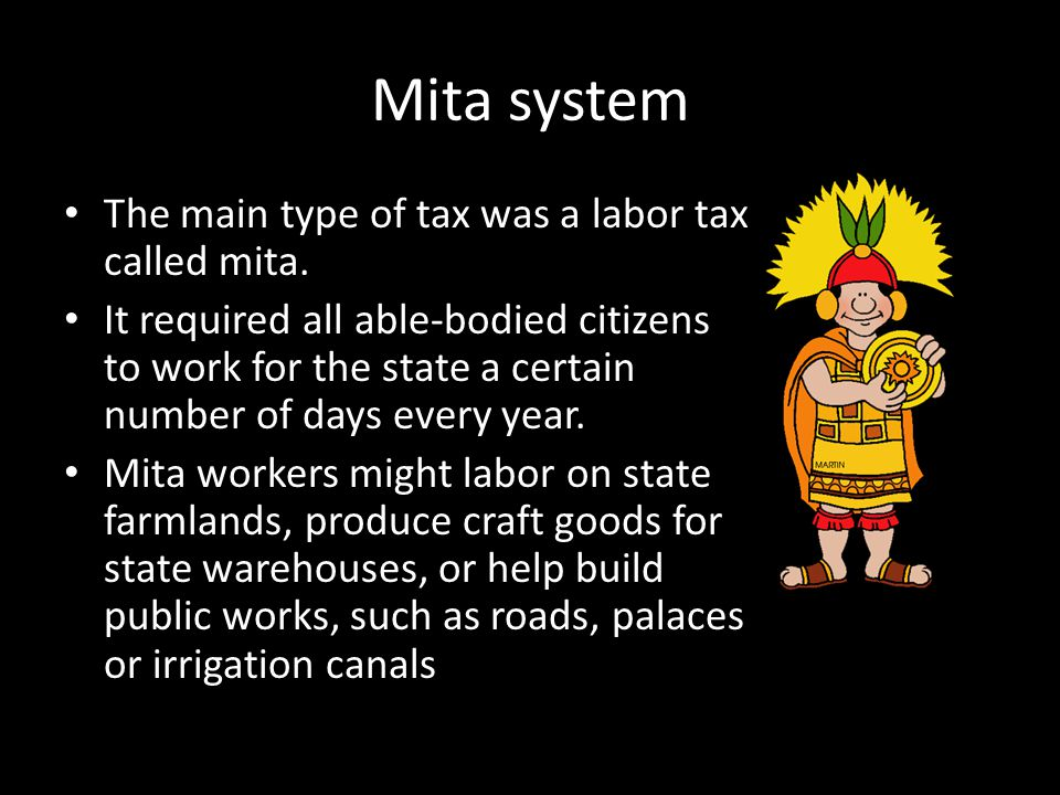 The state controls the economy Historians have compared the Incan system to a type of socialism.