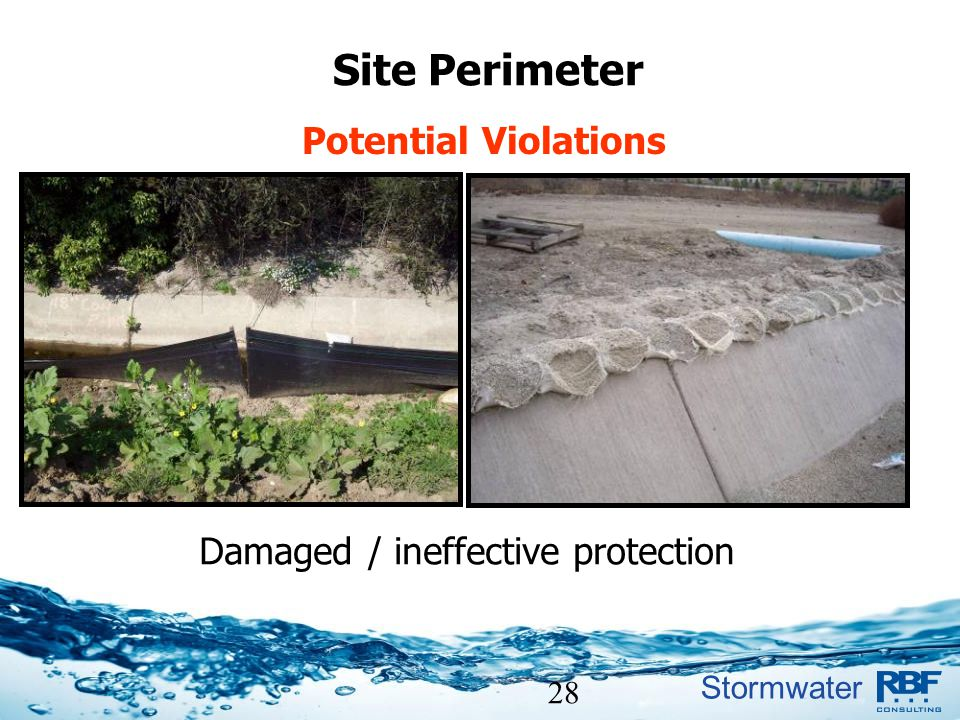 Stormwater 28 Site Perimeter Potential Violations Damaged / ineffective protection
