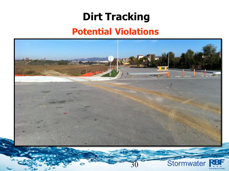 Stormwater 30 Dirt Tracking Potential Violations Dirt tracked onto streets, lack of training
