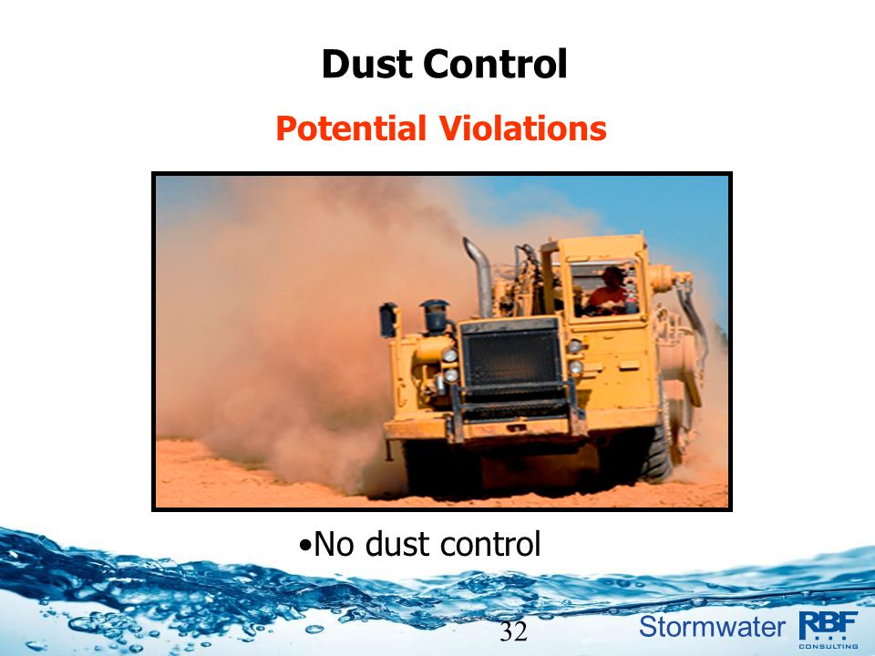 Stormwater 32 Dust Control Potential Violations No dust control