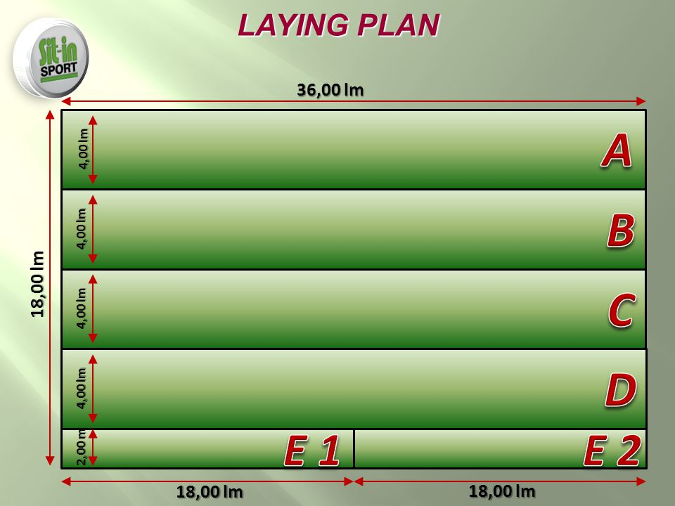 36,00 lm 18,00 lm 4,00 lm 2,00 m 18,00 lm LAYING PLAN