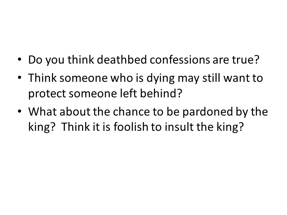 Do you think deathbed confessions are true.