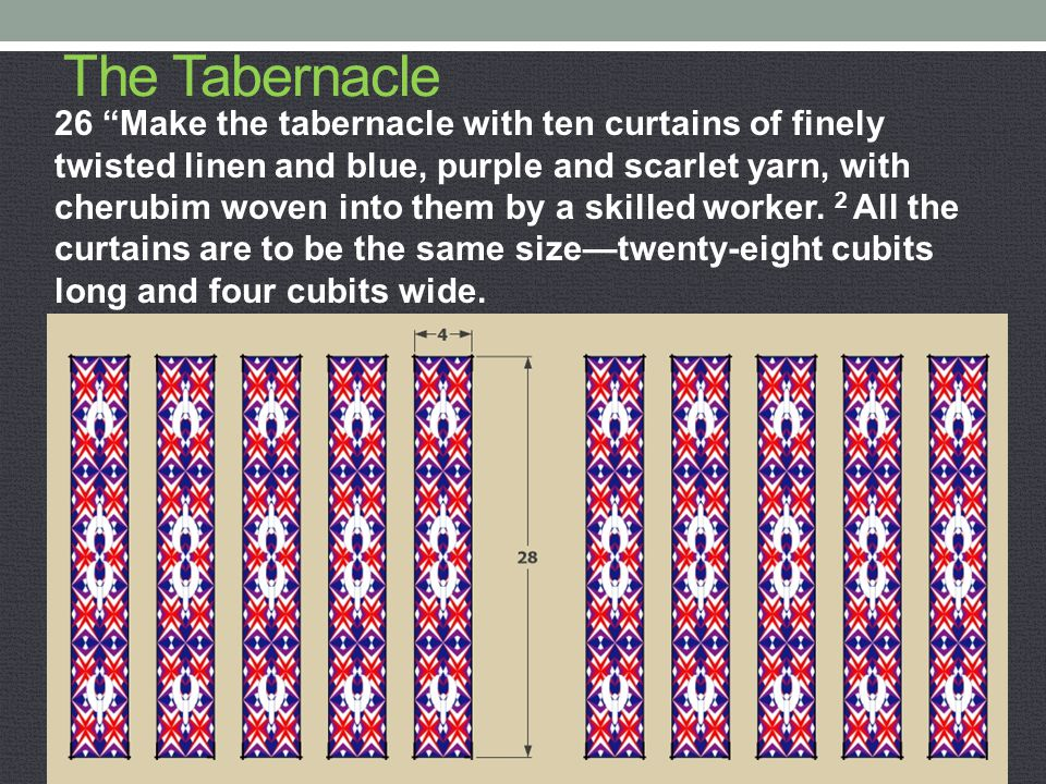 "The Tabernacle 26 ""Make the tabernacle with ten curtains of finely twisted linen and blue, purple and scarlet yarn, with cherubim woven into them by a"