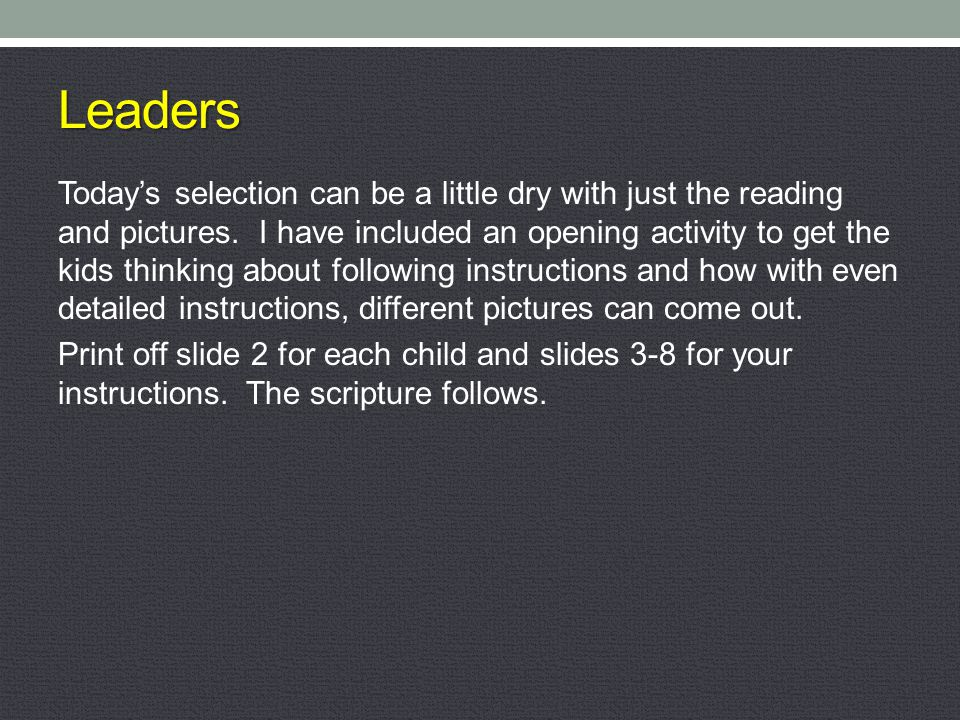 Leaders Today's selection can be a little dry with just the reading and pictures. I have included an opening activity to get the kids thinking about f