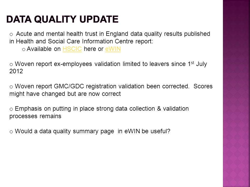 o Acute and mental health trust in England data quality results published in Health and Social Care Information Centre report: o Available on HSCIC he