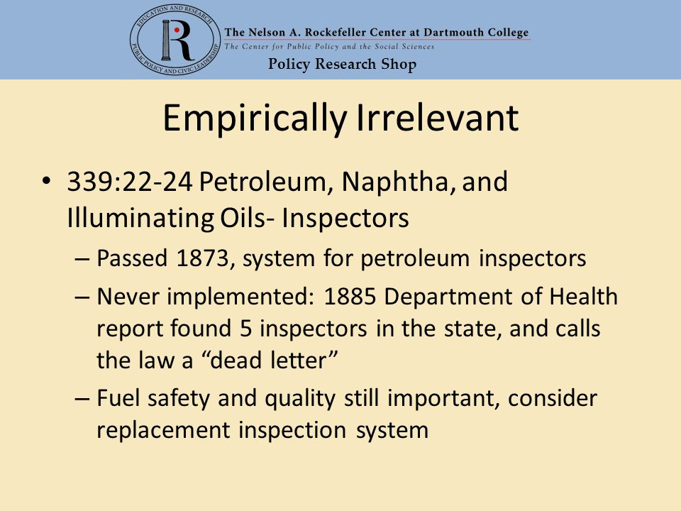 Policy Research Shop Empirically Irrelevant 339:22-24 Petroleum, Naphtha, and Illuminating Oils- Inspectors – Passed 1873, system for petroleum inspec