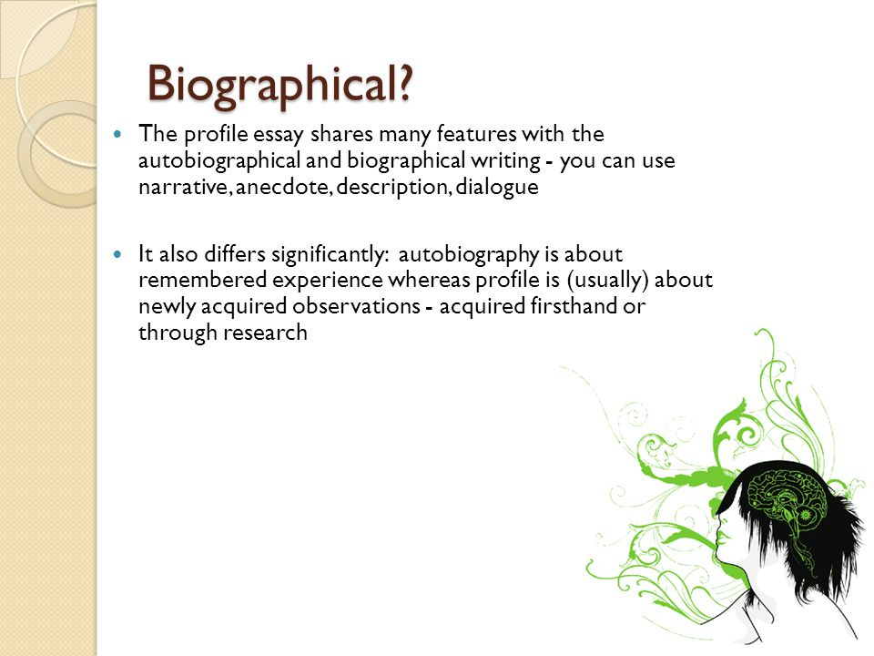 Basic Features… An intriguing, well-focused subject: ◦ A person, place, or activity.
