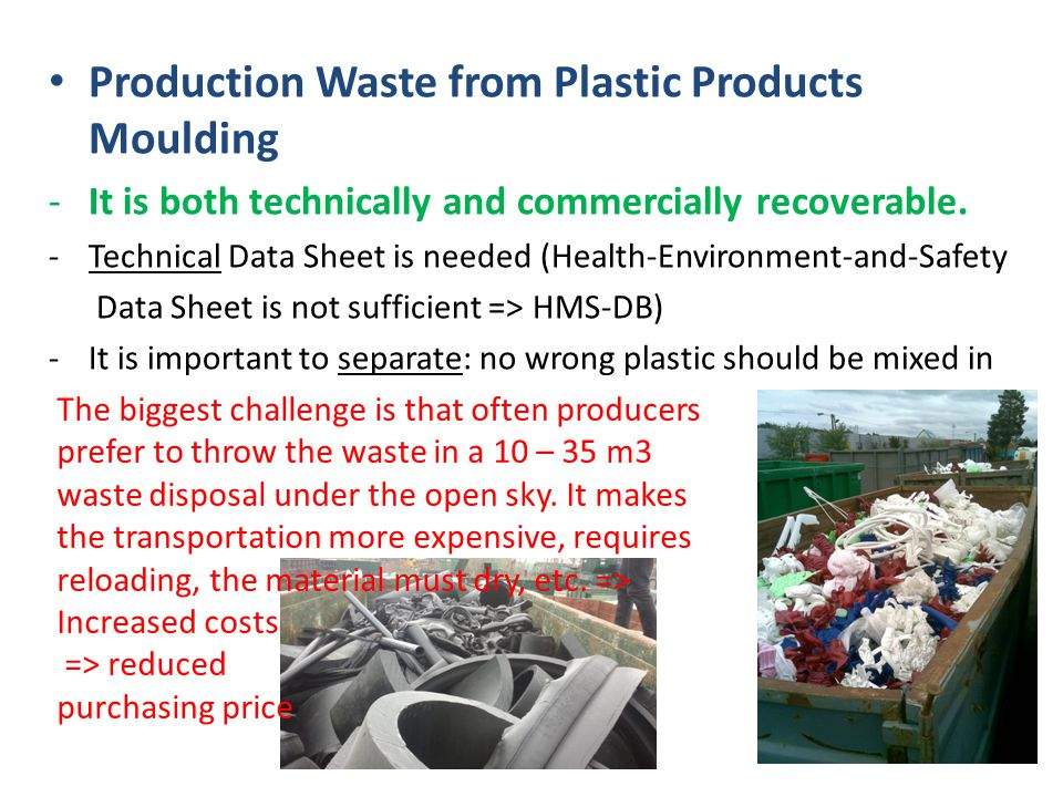 Production Waste from Plastic Products Moulding -It is both technically and commercially recoverable.