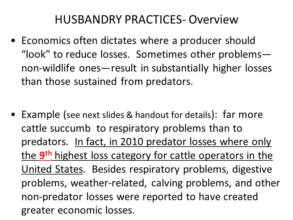 HUSBANDRY PRACTICES- Overview Economics often dictates where a producer should look to reduce losses.
