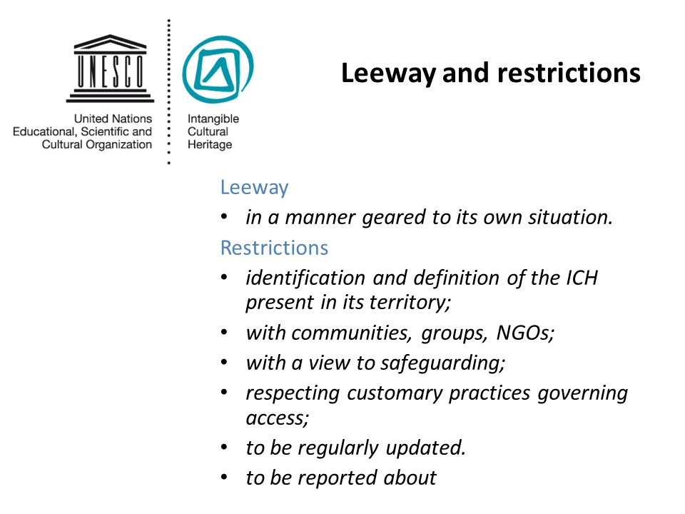 Leeway and restrictions Leeway in a manner geared to its own situation.