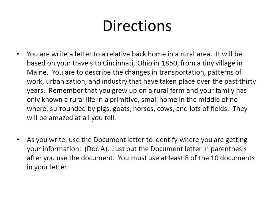 Directions You are write a letter to a relative back home in a rural area.