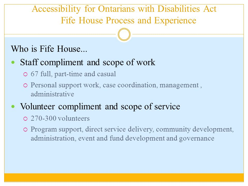 Accessibility for Ontarians with Disabilities Act Fife House Process and Experience Who is Fife House...
