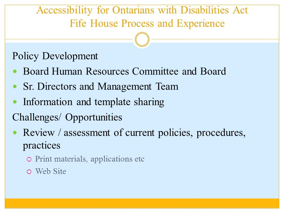Accessibility for Ontarians with Disabilities Act Fife House Process and Experience Policy Development Board Human Resources Committee and Board Sr.