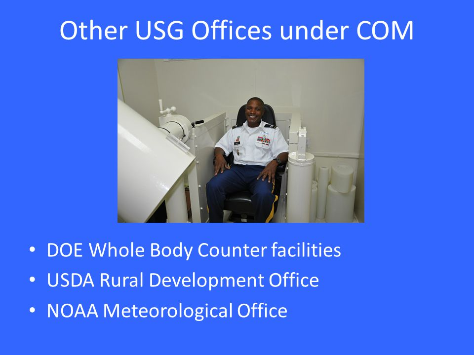 Other USG Offices under COM DOE Whole Body Counter facilities USDA Rural Development Office NOAA Meteorological Office