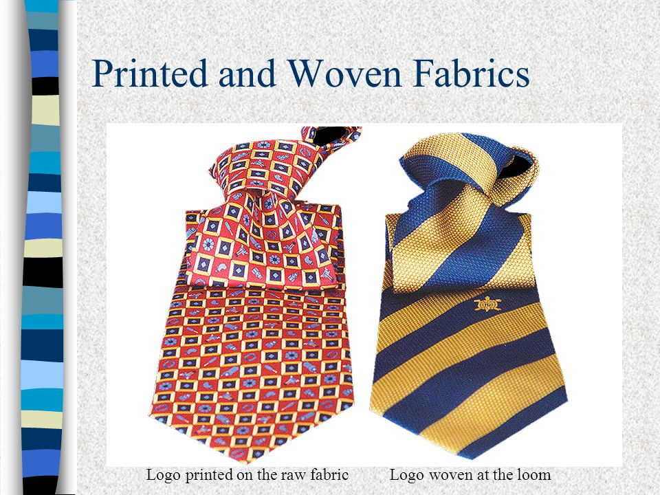 Printed or Woven.