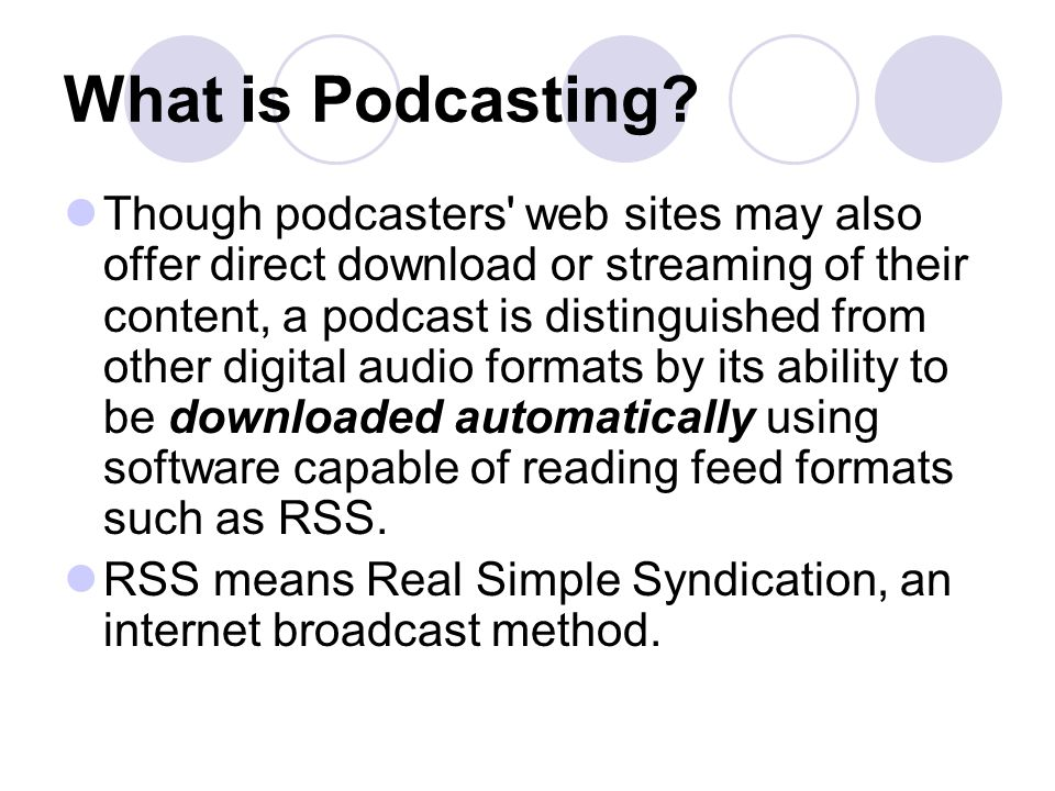 Uses of Podcasting Podcasting can be used in a number of different ways, including:  A way for people and organizations to avoid regulatory bodies that would not allow a program to be broadcast in traditional media.