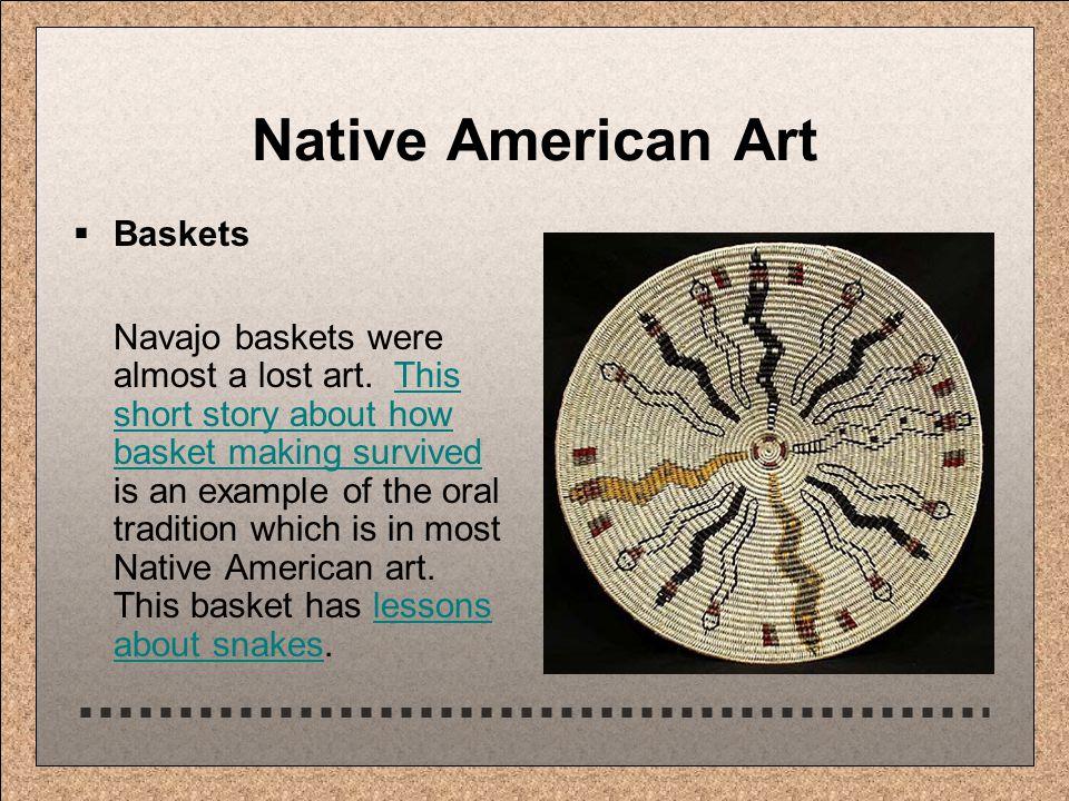 Native American Art  Baskets Navajo baskets were almost a lost art.
