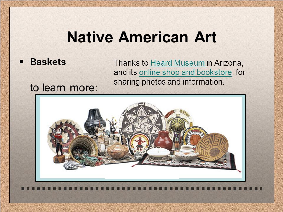 Native American Art  Baskets to learn more: Thanks to Heard Museum in Arizona, and its online shop and bookstore, for sharing photos and information.Heard Museum online shop and bookstore