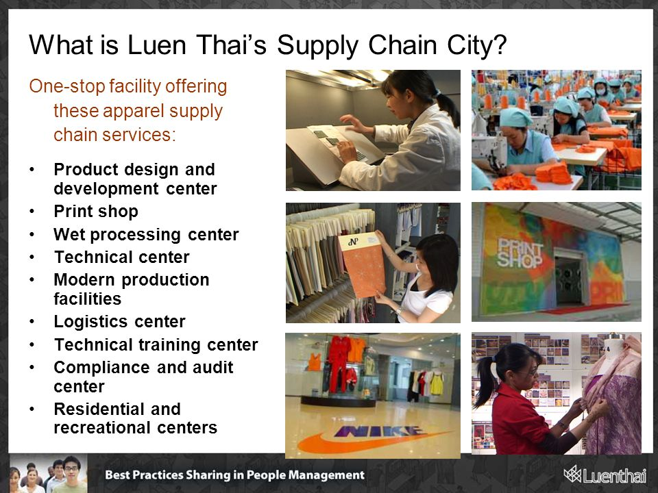 What is Luen Thai's Supply Chain City? One-stop facility offering these apparel supply chain services: Product design and development center Print sho