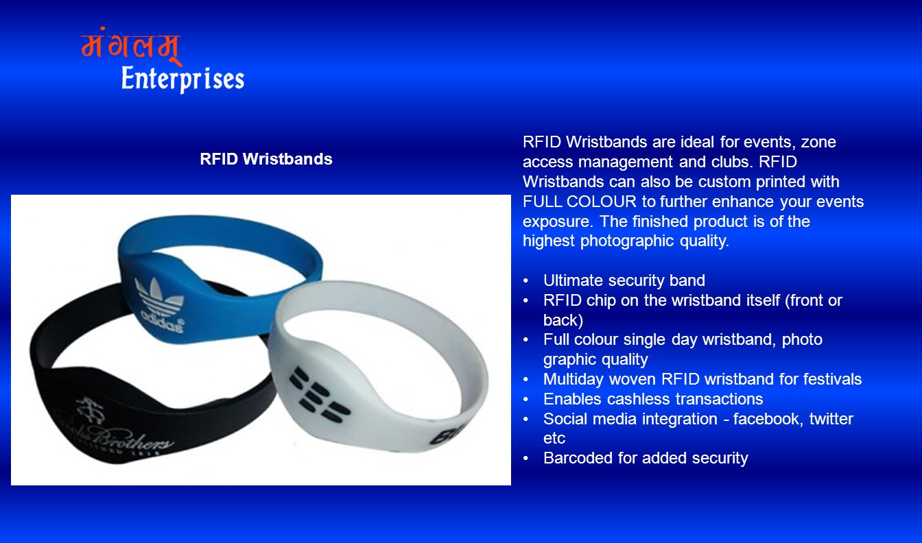 RFID Wristbands are ideal for events, zone access management and clubs. RFID Wristbands can also be custom printed with FULL COLOUR to further enhance