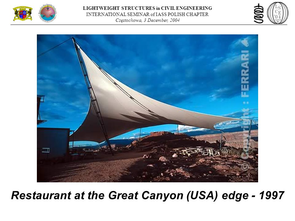 Restaurant at the Great Canyon (USA) edge - 1997 LIGHTWEIGHT STRUCTURES in CIVIL ENGINEERING INTERNATIONAL SEMINAR of IASS POLISH CHAPTER Częstochowa, 3 December, 2004