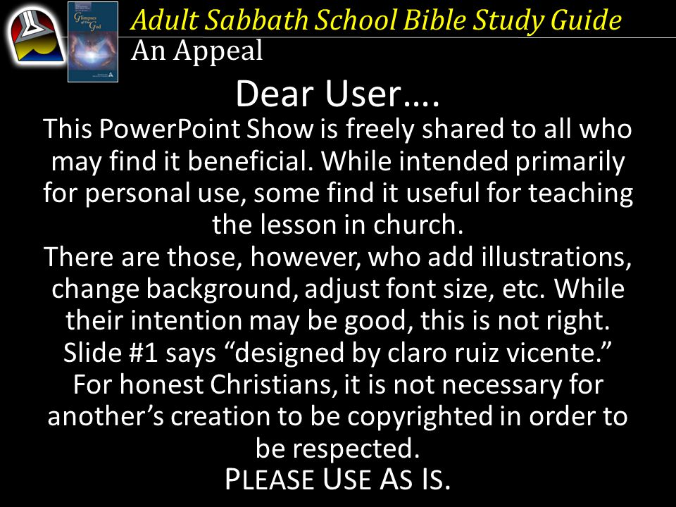 Adult Sabbath School Bible Study Guide An Appeal Dear User….