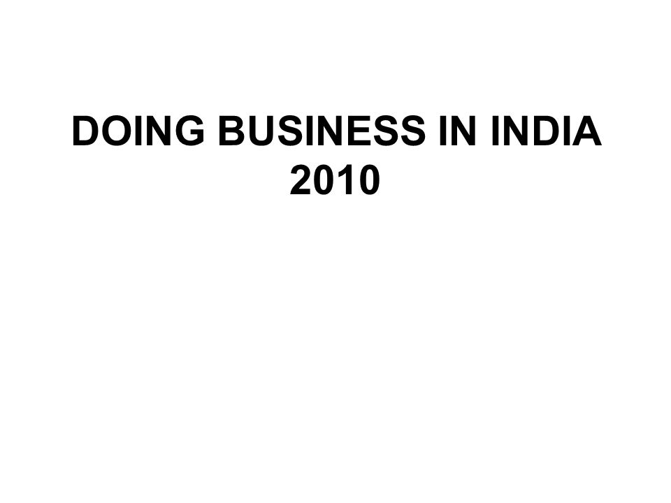 DOING BUSINESS IN INDIA 2010