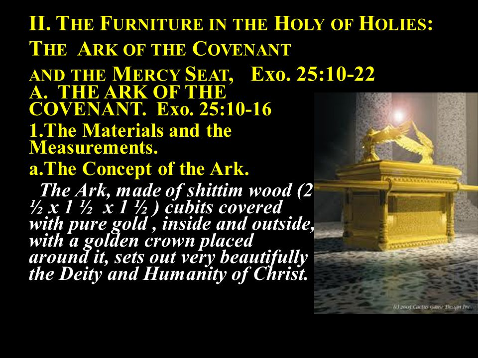 II. T HE F URNITURE IN THE H OLY OF H OLIES : T HE A RK OF THE C OVENANT AND THE M ERCY S EAT, Exo.