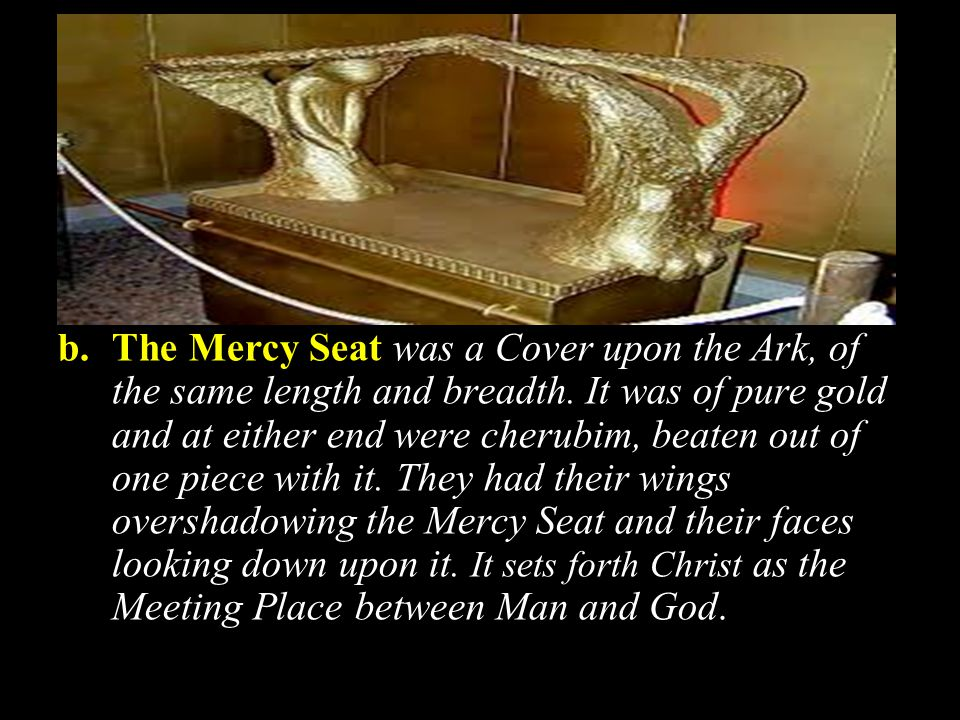 B.The Mercy Seat. Exo. 25:17-22 2. The Spiritual Significance.