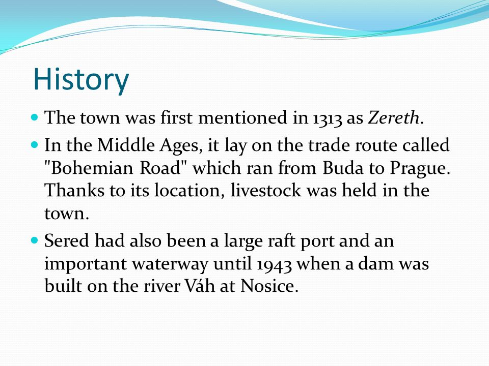 History The town was first mentioned in 1313 as Zereth.
