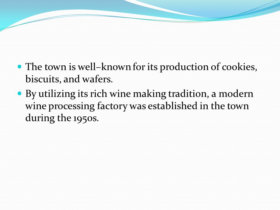The town is well–known for its production of cookies, biscuits, and wafers.