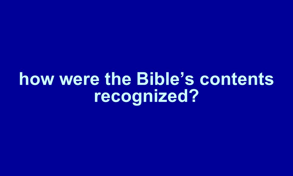 how were the Bible's contents recognized