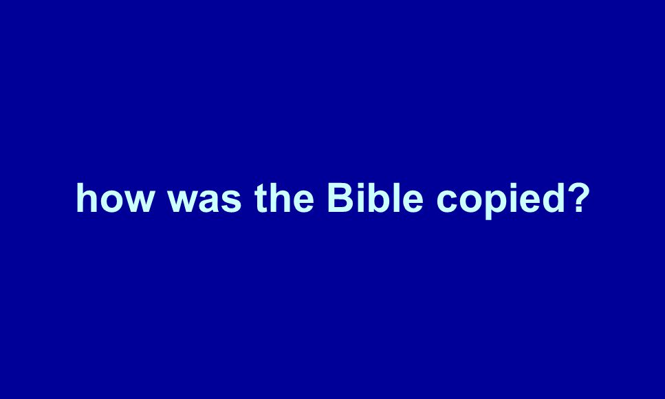 how was the Bible copied