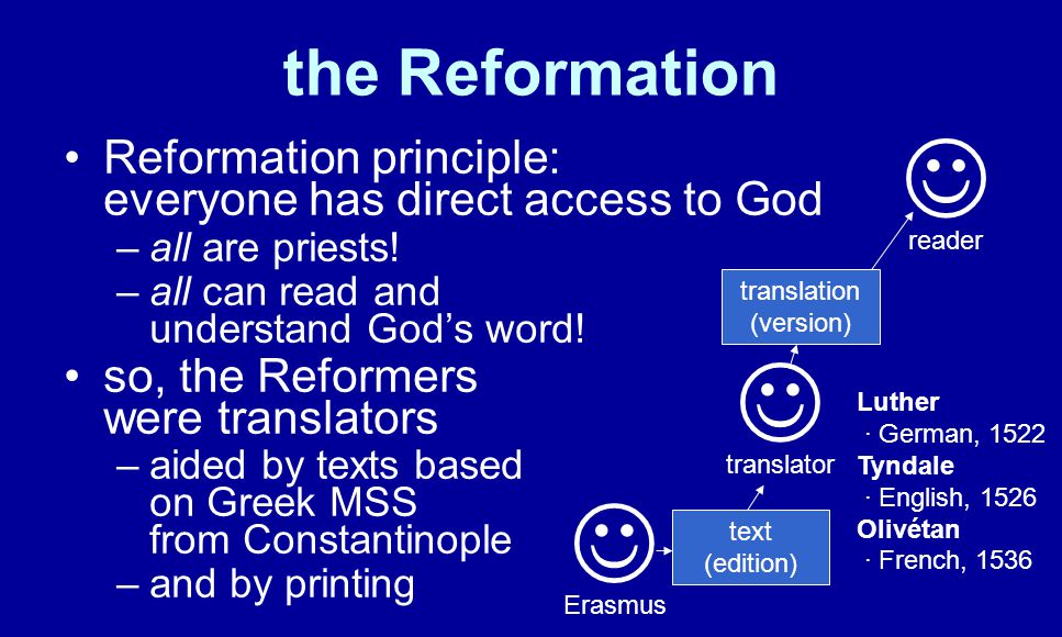 the Reformation Reformation principle: everyone has direct access to God –all are priests.