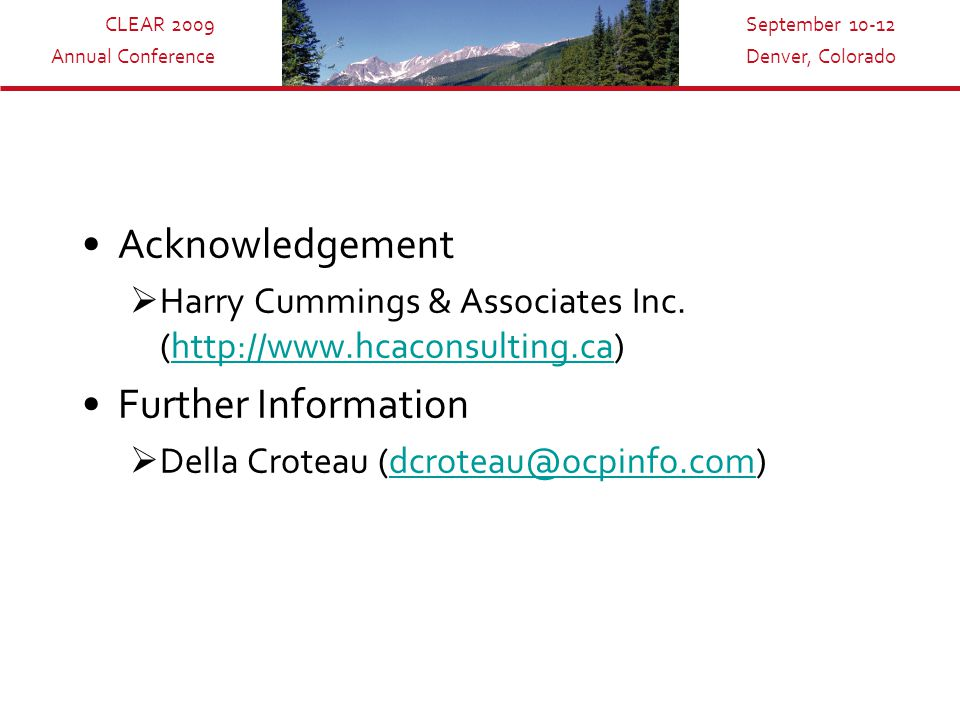 CLEAR 2009 Annual Conference September 10-12 Denver, Colorado Acknowledgement  Harry Cummings & Associates Inc.